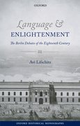 Language and Enlightenment The Berlin Debates of the Eighteenth Century