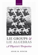 Cover for Lie Groups and Lie Algebras - A Physicist