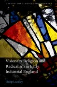 Cover for Visionary Religion and Radicalism in Early Industrial England