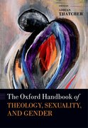 Cover for The Oxford Handbook of Theology, Sexuality, and Gender