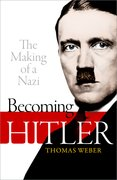 Cover for Becoming Hitler: The Making of a Nazi