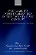 Pathways to Industrialization in the Twenty-First Century New Challenges and Emerging Paradigms