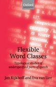 Flexible Word Classes Typological studies of underspecified parts of speech