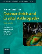 Cover for Oxford Textbook of Osteoarthritis and Crystal Arthropathy, third edition