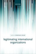 Cover for Legitimating International Organizations