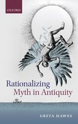 Cover for Rationalizing Myth in Antiquity