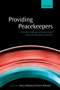 Providing Peacekeepers The Politics, Challenges, and Future of United Nations Peacekeeping Contributions