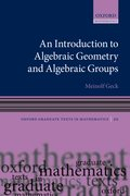 Cover for An Introduction to Algebraic Geometry and Algebraic Groups