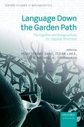Language Down the Garden Path The Cognitive and Biological Basis for Linguistic Structures