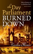 Cover for The Day Parliament Burned Down