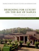 Designing for Luxury on the Bay of Naples Villas and Landscapes (c. 100 BCE-79 CE)