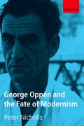 Cover for George Oppen and the Fate of Modernism
