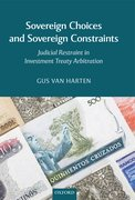 Sovereign Choices and Sovereign Constraints Judicial Restraint in Investment Treaty Arbitration