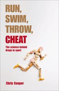 Run, Swim, Throw, Cheat The science behind drugs in sport