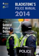 Blackstone's Police Manual Volume 4: General Police Duties 2014