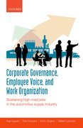 Corporate Governance, Employee Voice, and Work Organization Sustaining High-Road Jobs in the Automotive Supply Industry