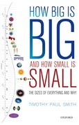 How Big is Big and How Small is Small The Sizes of Everything and Why