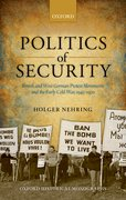 Politics of Security British and West German Protest Movements and the Early Cold War, 1945-1970