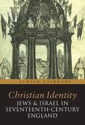 Cover for Christian Identity, Jews, and Israel in 17th-Century England