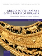Cover for Greco-Scythian Art and the Birth of Eurasia