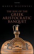 Cover for The Rise of the Greek Aristocratic Banquet