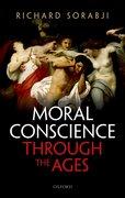 Moral Conscience through the Ages <em>Fifth Century BCE to the Present</em>