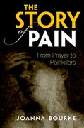 The Story of Pain From Prayer to Painkillers