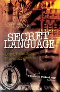 Secret Language Codes, Tricks, Spies, Thieves, and Symbols