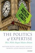 The Politics of Expertise How NGOs Shaped Modern Britain