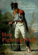 How Fighting Ends A History of Surrender