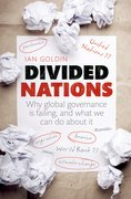 Divided Nations Why global governance is failing, and what we can do about it