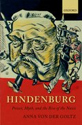 Hindenburg Power, Myth, and the Rise of the Nazis