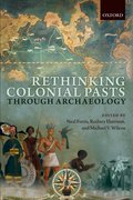 Cover for Rethinking Colonial Pasts through Archaeology