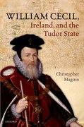 Cover for William Cecil, Ireland, and the Tudor State