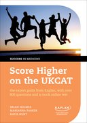 Holmes, Parker & Hunt: Score Higher on the UKCAT - the expert guide from Kaplan, with over 800 questions and a mock online test