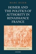 Cover for Homer and the Politics of Authority in Renaissance France