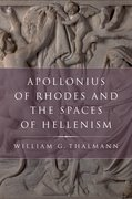 Cover for Apollonius of Rhodes and the Spaces of Hellenism