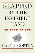 Slapped by the Invisible Hand The Panic of 2007