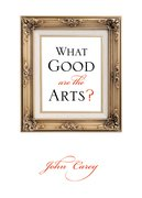Cover for What Good Are the Arts?