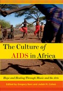 The Culture of AIDS in Africa Hope and Healing Through Music and the Arts