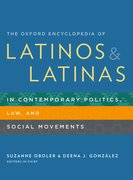 Cover for The Oxford Encyclopedia of Latinos and Latinas in Contemporary Politics, Law, and Social Movements