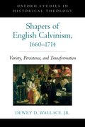 Cover for Shapers of English Calvinism, 1660-1714