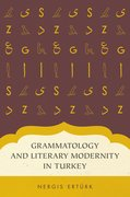 Cover for Grammatology and Literary Modernity in Turkey