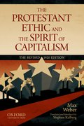 The Protestant Ethic and the Spirit of Capitalism by Max Weber Translated and updated by Stephen Kalberg