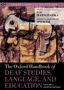 Cover for The Oxford Handbook of Deaf Studies, Language, and Education, Volume 1