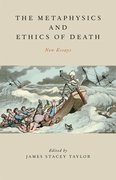 Cover for The Metaphysics and Ethics of Death