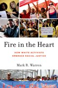 Fire in the Heart How White Activists Embrace Racial Justice