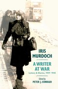 Cover for Iris Murdoch, A Writer at War