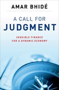 A Call for Judgment Sensible Finance for a Dynamic Economy