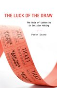 The Luck of the Draw The Role of Lotteries in Decision Making